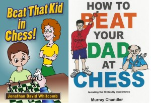 Beat That Kid in Chess - How to Beat Your Dad at Chess